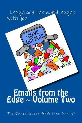 Emails from the Edge Volume Two  by  The Email Queen Aka Lynn Santer