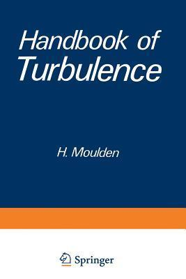 Handbook of Turbulence: Volume 1 Fundamentals and Applications  by  Walter Frost