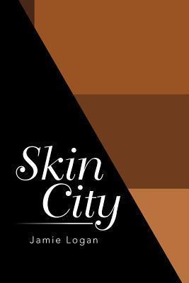 Skin City  by  Jamie Logan