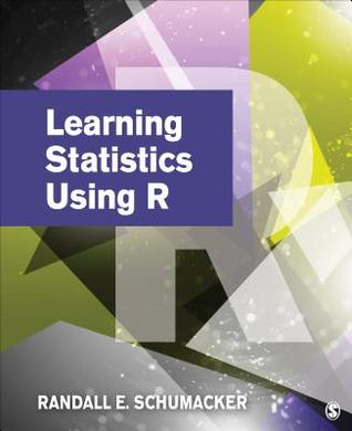 Learning Statistics Using R  by  Randall (Randy) E (Ernest) Schumacker