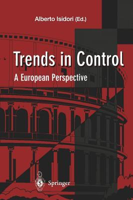 Trends in Control: A European Perspective  by  Alberto Isidori