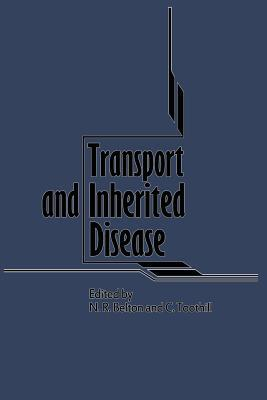 Transport and Inherited Disease: Monograph Based Upon Proceedings of the Seventeenth Symposium of the Society for the Study of Inborn Errors of Metabolism  by  C Toothill