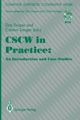 Cscw in Practice: An Introduction and Case Studies  by  Dan Diaper
