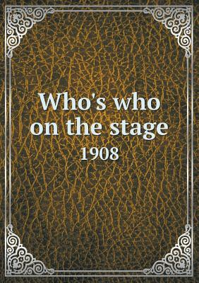Whos Who on the Stage 1908 Walter Browne