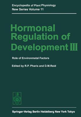 Hormonal Regulation of Development III: Role of Environmental Factors  by  Richard P Pharis