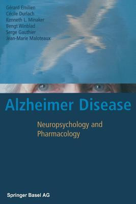 Alzheimer Disease: Neuropsychology and Pharmacology  by  Gérard Emilien