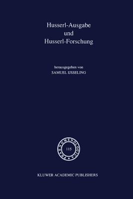 Husserl-Ausgabe Und Husserl-Forschung J C Ijsseling
