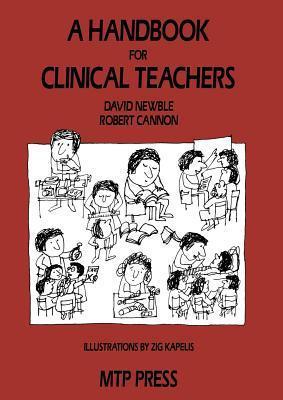 A Handbook for Clinical Teachers D.I. Newble