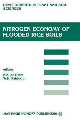 Nitrogen Economy of Flooded Rice Soils: Proceedings of a Symposium on the Nitrogen Economy of Flooded Rice Soils, Washington DC, 1983  by  S.K. De Datta