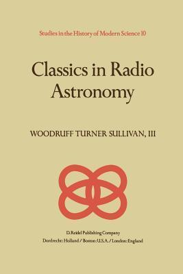 Classics in Radio Astronomy W T Sullivan