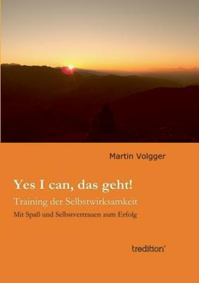 Yes I Can, Das Geht!  by  Martin Volgger