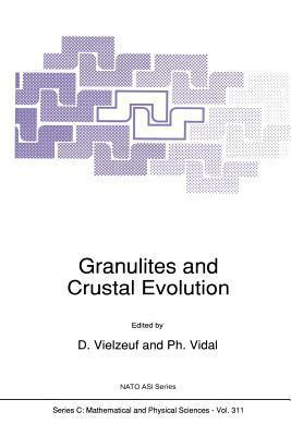 Granulites and Crustal Evolution  by  D Vielzeuf