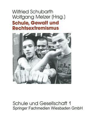 Schule, Gewalt Und Rechtsextremismus: Analyse Und Pravention Wilfried Schubarth