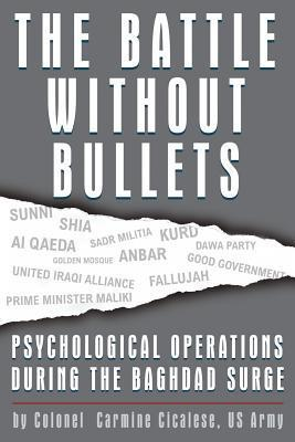 The Battle Without Bullets: Psychological Operations During Baghdad Surge Cicalese C