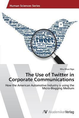 The Use of Twitter in Corporate Communications  by  Ngo Nhu Khue