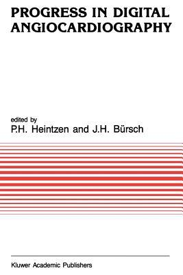 Progress in Digital Angiocardiography P.H. Heintzen