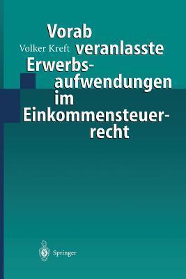 Vorab Veranlasste Erwerbsaufwendungen Im Einkommensteuerrecht  by  Volker Kreft