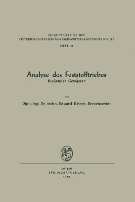 Analyse Des Feststofftriebes Fliessender Gewasser  by  Eduard Remy-Berzencovich