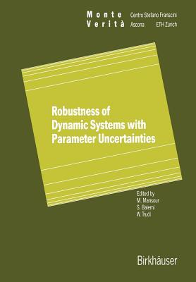 Robustness of Dynamic Systems with Parameter Uncertainties  by  Mohamed Mansour