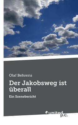 Der Jakobsweg Ist Uberall Olaf Behrens