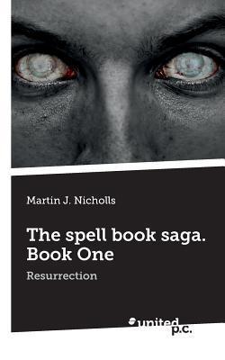 The Spell Book Saga. Book One  by  Martin J Nicholls
