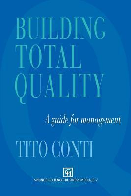 Building Total Quality: A Guide for Management  by  Tito Conti