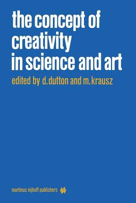 The Concept of Creativity in Science and Art  by  M. Krausz