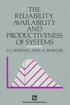 The Reliability, Availability and Productiveness of Systems D.J. Sherwin