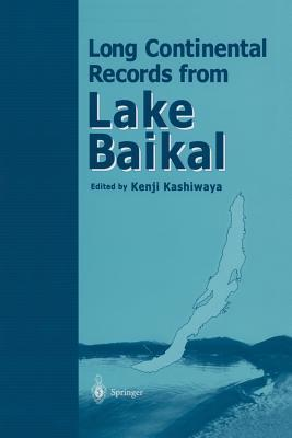 Long Continental Records from Lake Baikal  by  Kenji Kashiwaya