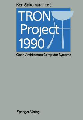 Tron Project 1990: Open-Architecture Computer Systems Ken Sakamura