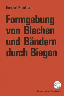 Formgebung Von Blechen Und Bandern Durch Biegen Heribert Kreulitsch