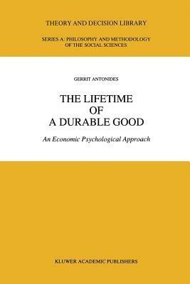 The Lifetime of a Durable Good: An Economic Psychological Approach  by  G Antonides