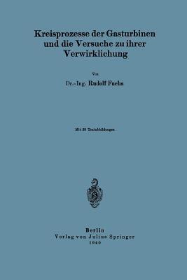 Kreisprozesse Der Gasturbinen Und Die Versuche Zu Ihrer Verwirklichung Rudolf Fuchs