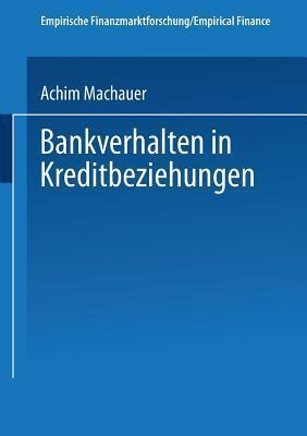 Bankverhalten in Kreditbeziehungen Achim Machauer