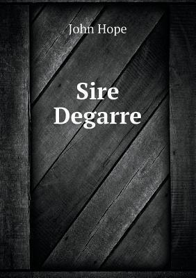 Sire Degarre  by  John Hope