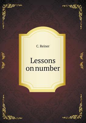 Lessons on Number  by  C Reiner
