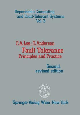 Fault Tolerance: Principles and Practice Peter A Lee