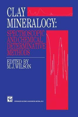 Clay Mineralogy: Spectroscopic and Chemical Determinative Methods M.H. Repacholi