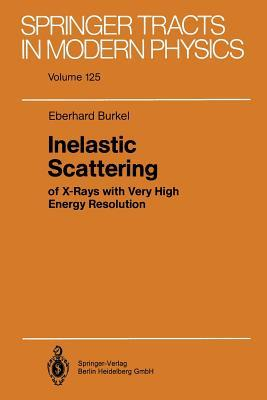 Inelastic Scattering: Of X-Rays with Very High Energy Resolution Eberhard Burkel