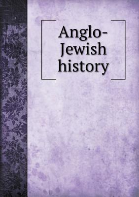 Anglo-Jewish History Lucien Wolf