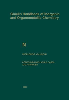 N Nitrogen: Compounds with Noble Gases and Hydrogen  by  Walter Hack