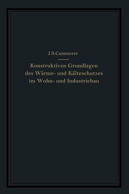 Die Konstruktiven Grundlagen Des Warme- Und Kalteschutzes Im Wohn- Und Industriebau J S Cammerer