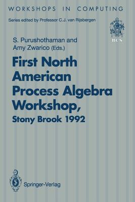 Napaw 92: Proceedings Of The First North American Process Algebra Workshop, Stony Brook, New York, Usa, 28 August 1992  by  S. Purushothaman