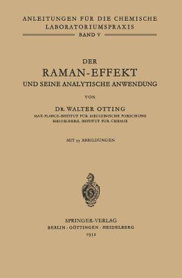 Der Raman-Effekt Und Seine Analytische Anwendung  by  W. Otting