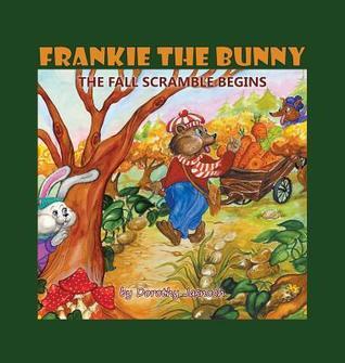 Frankie the Bunny: Newfound Friends  by  Dorothy Jasnoch