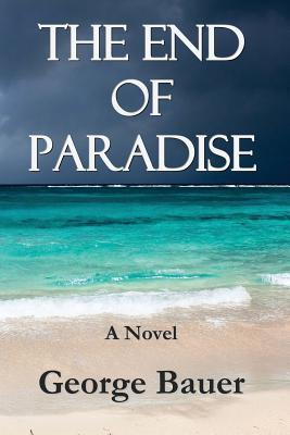 The End of Paradise  by  George Bauer