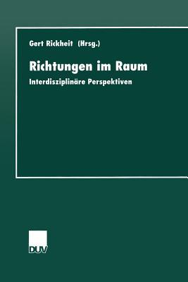 Richtungen Im Raum: Interdisziplinare Perspektiven Gert Rickheit