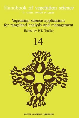 Vegetation Science Applications for Rangeland Analysis and Management  by  P T Tueller