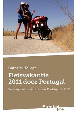 Fietsvakantie 2011 Door Portugal Cornelis Hollaar