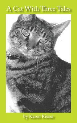 A Cat with Three Tales  by  Karen Rieser